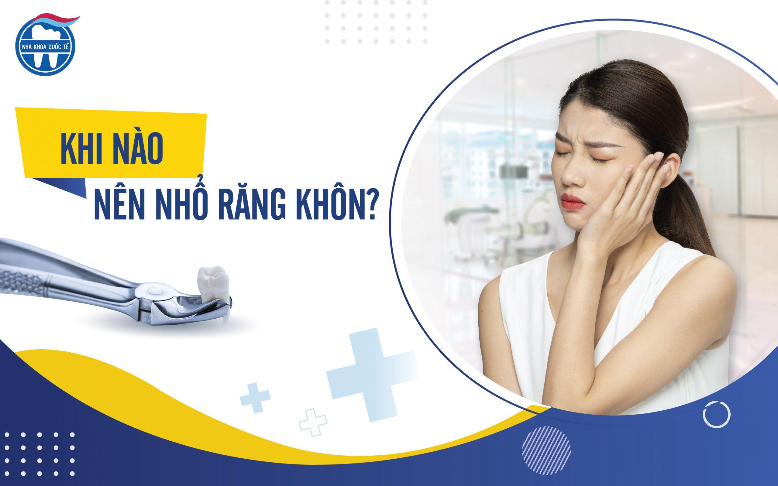 Răng khôn là gì? Khi nào nên nhổ răng khôn?